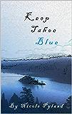 Keep Tahoe Blue (Tahoe Series Book 1) (English Edition)