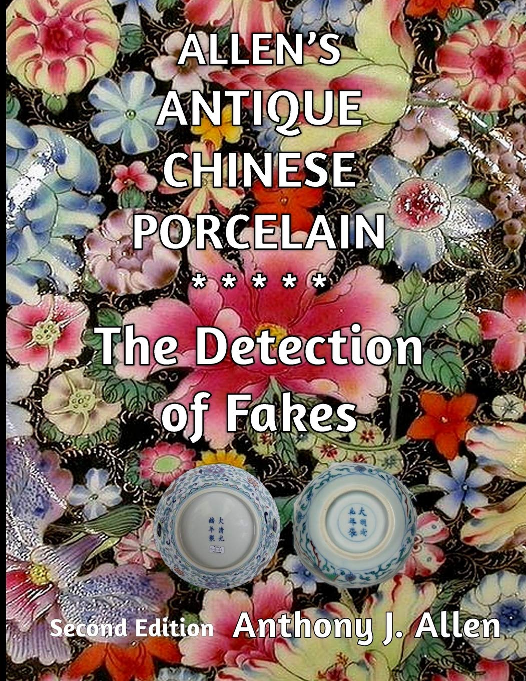 Allen's Antique Chinese Porcelain ***The Detection Of Fakes***  Second Edition