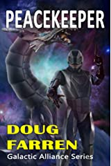 Peacekeeper (Galactic Alliance Book 4) Kindle Edition
