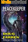 Peacekeeper (Galactic Alliance Book 4)