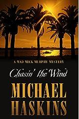 Chasin' the Wind: A Mick Murphy Key West Mystery (A Mick Murphy Key West Series Book 1) Kindle Edition