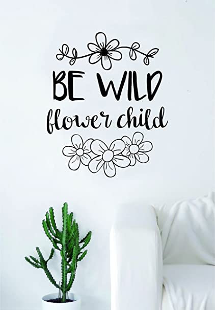 Amazon.com: Be Wild Flower Child Quote Wall Decal Sticker ...