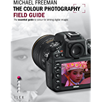 The Colour Photography Field Guide: The Essential Guide to Hue for Striking Digital Images book cover