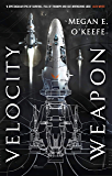 Velocity Weapon (The Protectorate) (English Edition)