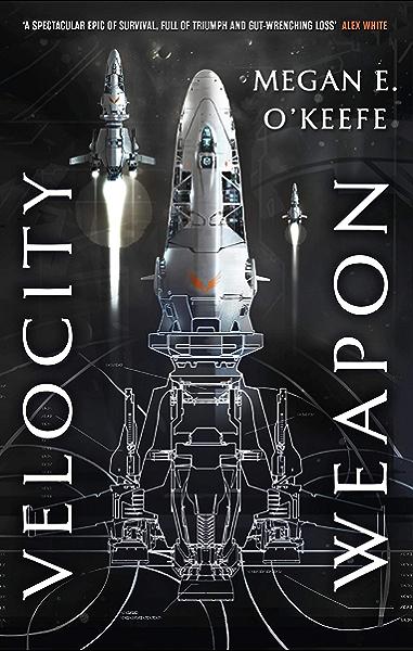 Velocity Weapon: Book One of The Protectorate (English Edition) eBook: OKeefe, Megan E.: Amazon.es: Tienda Kindle