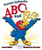 Kansas Jayhawks ABCs and 1-2-3s Second Edition