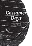 Gossamer Days: Spiders, Humans and Their Threads