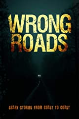 Wrong Roads: Scary Stories from Coast to Coast Kindle Edition