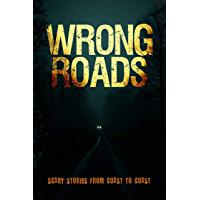 Wrong Roads: Scary Stories from Coast to Coast book cover