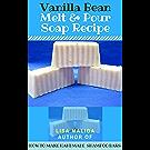 Vanilla Bean Melt & Pour Soap Recipe (English Edition)
