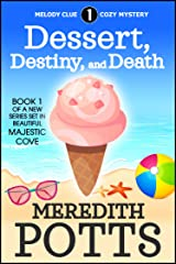 Dessert, Destiny, and Death (Melody Clue Cozy Mystery Book 1) Kindle Edition