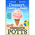 Dessert, Destiny, and Death (Melody Clue Cozy Mystery Book 1)