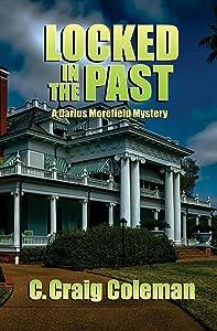 Locked in the Past: Darius Morefield Mystery Series (Volume 2)