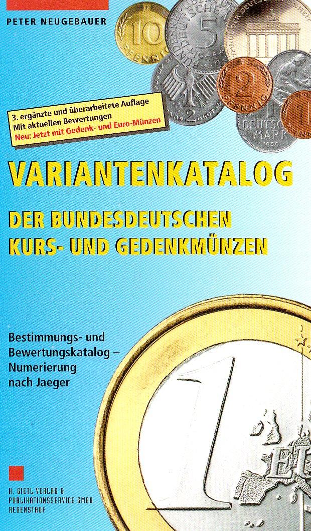 Variantenkatalog der bundesdeutschen Kurs- und Gedenkmünzen: Bestimmungs- und Bewertungskatalog/Numerierung nach Jaeger. Mit Gedenk- und Euro-Münzen