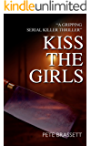KISS THE GIRLS: a gripping serial killer thriller with a dark twist