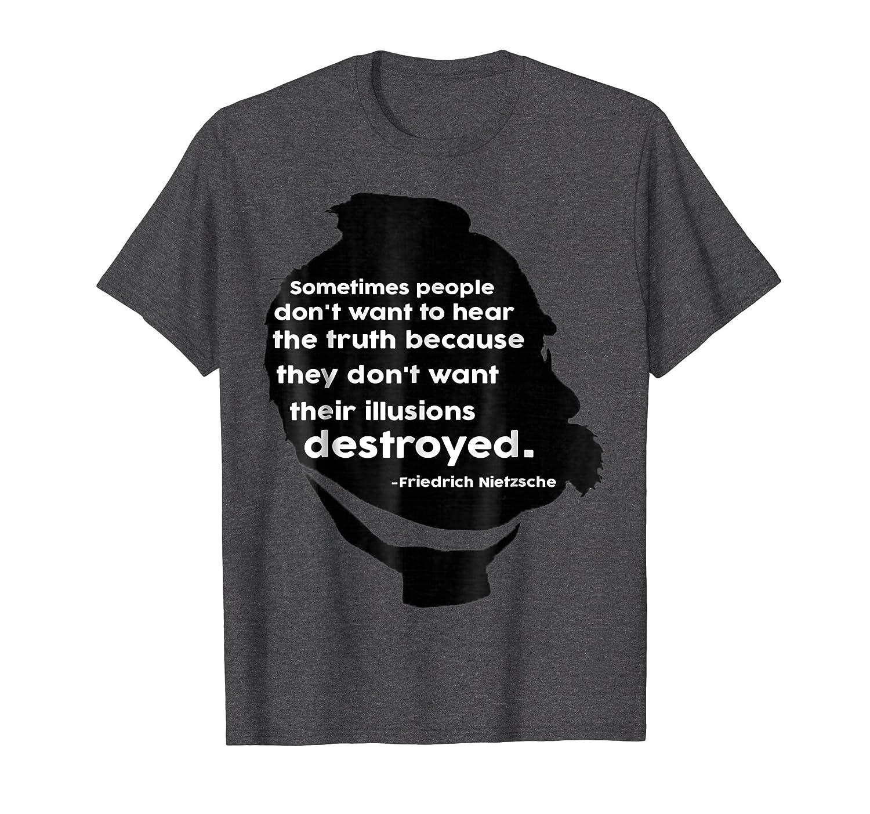 Amazon Destroying Illusions Friedrich Nietzsche Shirt Quote T