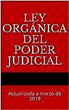 Ley Orgánica del Poder Judicial: Actualizada a marzo de 2019 (Códigos Básicos nº 5)