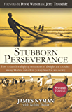 Stubborn Perseverance Second Edition: How to launch multiplying movements of disciples and churches among Muslims and…