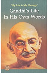 Gandhi's Life in His Own Words Kindle Edition