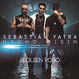 Alguien Robo [feat. Wisin & Nacho]