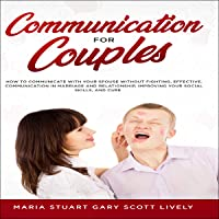 Communication for Couples: How to Communicate with Your Spouse Without Fighting