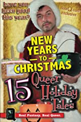 New Years to Christmas: 15 Queer Holiday Tales Kindle Edition