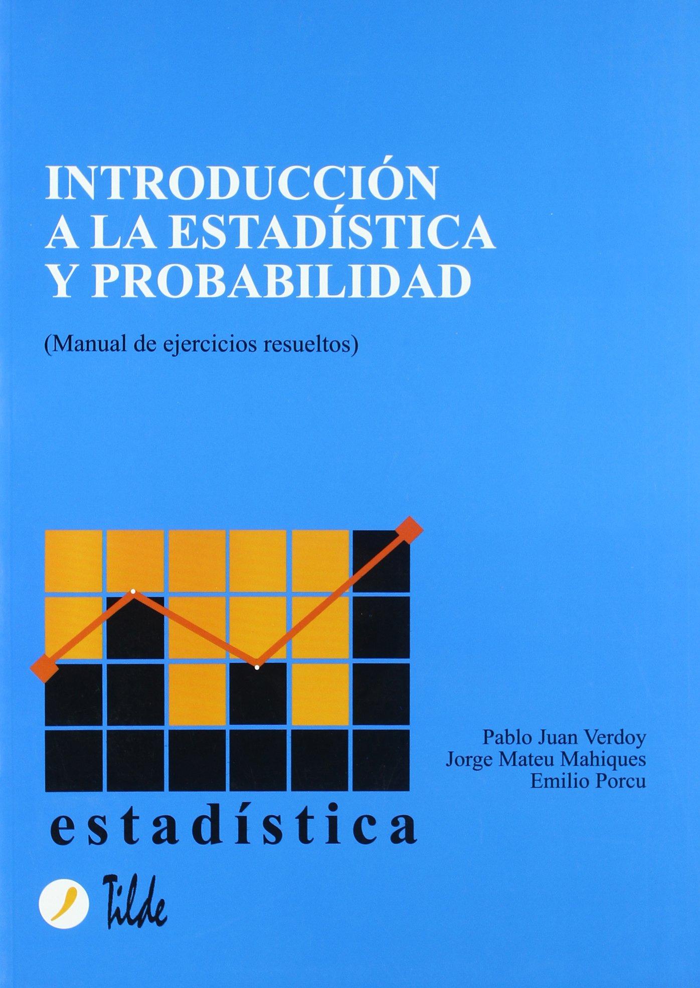 Introducción a la estadística y probabilidad: Manual de ...