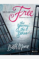 Breaking Free (Bible Study Book): The Journey, The Stories Paperback