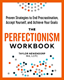 The Perfectionism Workbook: Proven Strategies to End Procrastination, Accept Yourself, and Achieve Your Goals (English Edition)
