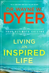 Living an Inspired Life: Your Ultimate Calling Kindle Edition