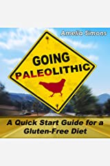 Going Paleolithic: A Quick Start Guide for a Gluten-Free Diet Audible Audiobook