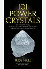 101 Power Crystals: The Ultimate Guide to Magical Crystals, Gems, and Stones for Healing and Transformation Paperback