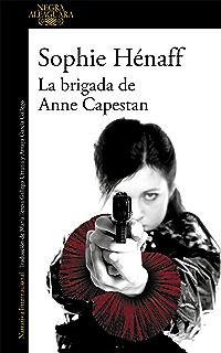 La brigada de Anne Capestan (Anne Capestan 1) (Spanish Edition)