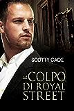 Il colpo di Royal Street (Serie Bissonet & Cruz, Investigatori Privati Vol. 1)