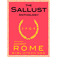The Sallust Anthology: The Catiline Conspiracy and The Jugurthine War (Illustrated) (Texts From Ancient Rome Book 9)