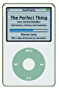 The Perfect Thing: How the iPod Shuffles Commerce, Culture, and Coolness (English Edition)