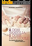 """2DOSI VANIGLIA, 1DOSE PATCHOULI: """"In amore non servono ricette speciali"""" (Ricette in cerca d'Amore)"""