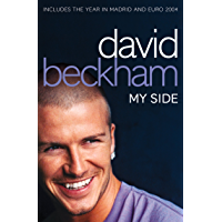 David Beckham: My Side: My Side - The Autobiography (English Edition)