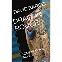DRAGON ROUGE: TOME III: Duncan MacBoem