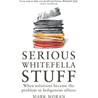 Serious Whitefella Stuff: When solutions became the problem in Indigenous affairs