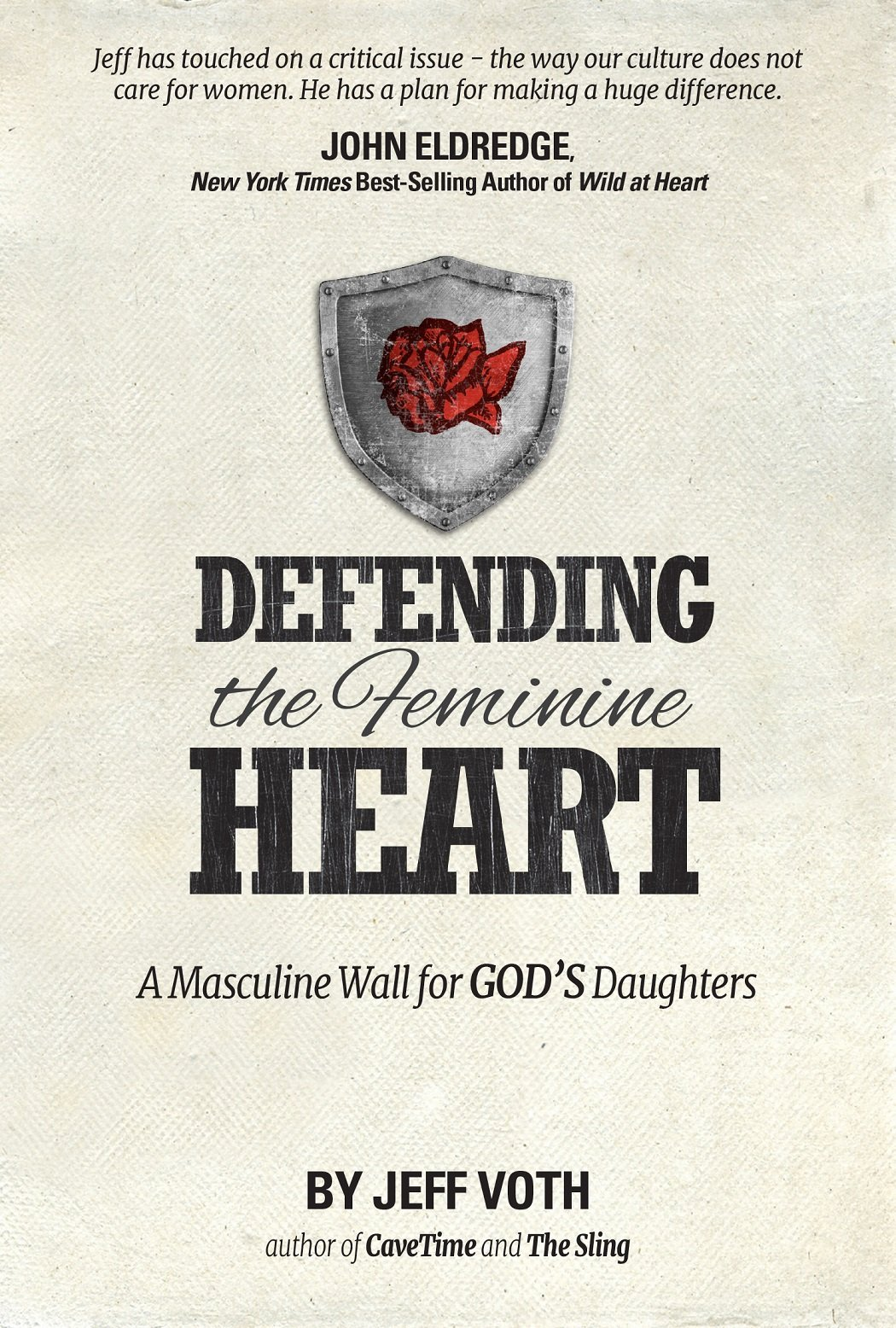 Defending the feminine heart a masculine wall for gods daughters defending the feminine heart a masculine wall for gods daughters jeff voth 9781938021459 amazon books fandeluxe Choice Image
