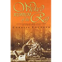 Wicked Women Of The Raj : European Women Who Broke Society Rules And Married Life
