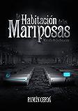 La Habitación de las Mariposas: Más allá de la clonación (Los orígenes de Consuelo el Espiritista nº 1)