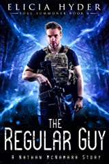 The Regular Guy: A Nathan McNamara Story (The Soul Summoner Book 6) Kindle Edition