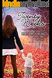 Twenty Weeks
