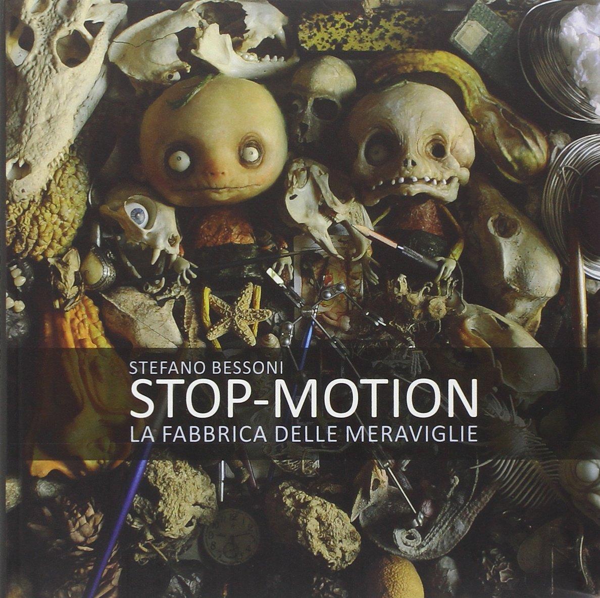 Stop motion. La fabbrica delle meraviglie Copertina flessibile – 31 ago 2014 Stefano Bessoni Logos 8857607097 Film d' animazione