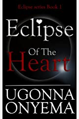 Eclipse Of The Heart (Eclipse series Book 1) Kindle Edition