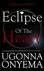 Eclipse Of The Heart (Eclipse series Book 1)