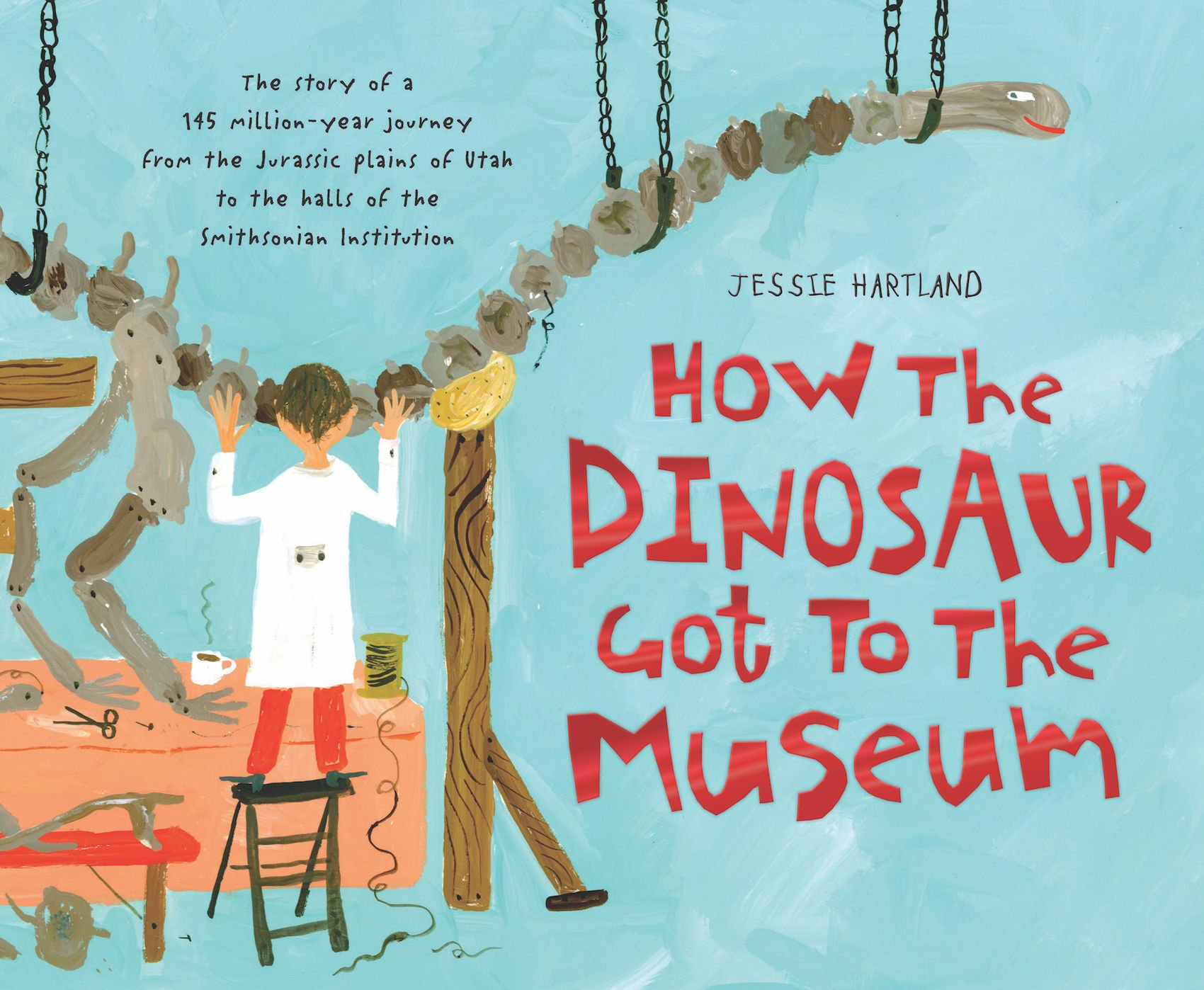 How the Dinosaur Got to the Museum (How It Got to the Museum Series) (How the . . . Got to the Museum)