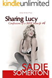 Sharing Lucy: Confessions of a BBW Hotwife #4